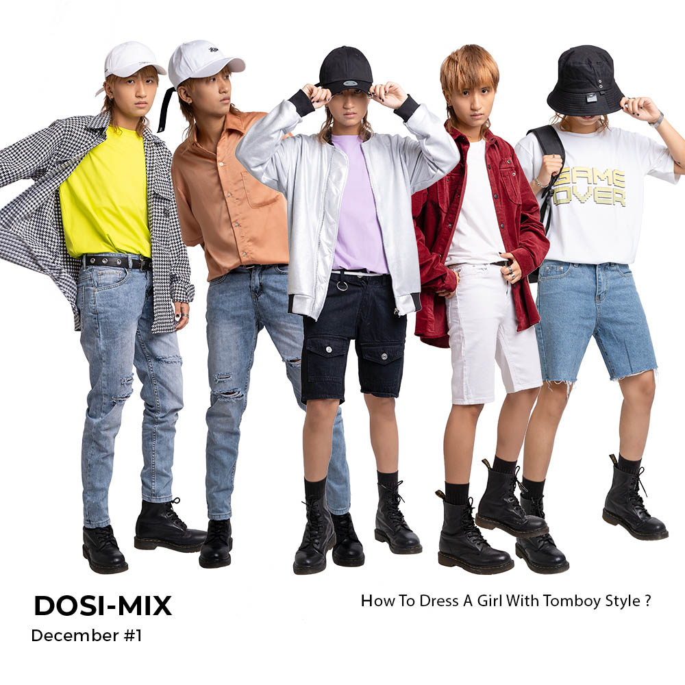 Dosi - Mix December #1 How To Dress A Girl With Tomboy Style ?